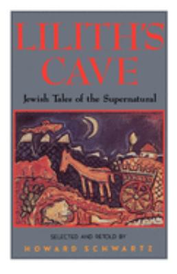 Lilith's Cave: Jewish Tales of the Supernatural 9780195067262