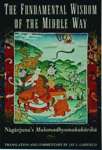 The Fundamental Wisdom of the Middle Way: N=ag=arjuna's M=ulamadhyamakak=arik=a 9780195093360