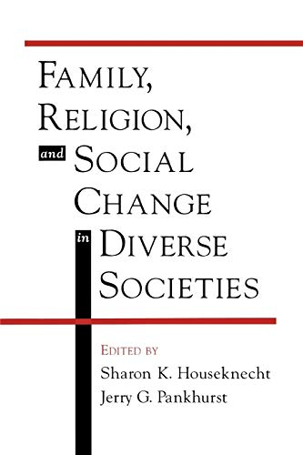 Family, Religion, and Social Change in Diverse Societies 9780195131185
