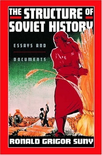 The Structure of Soviet History: Essays and Documents 9780195137040