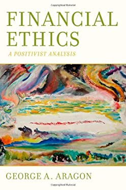 Financial Ethics: A Positivist Analysis 9780195305968