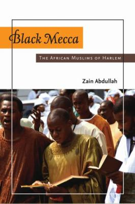 Black Mecca: The African Muslims of Harlem 9780195314250