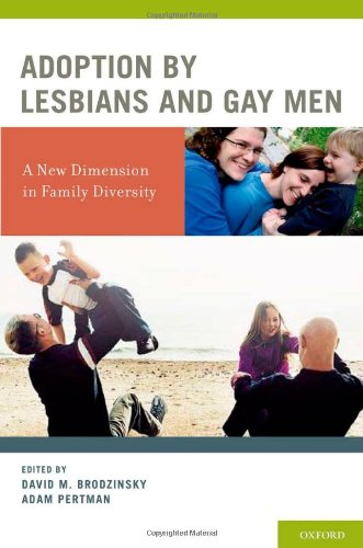 Adoption by Lesbians and Gay Men: A New Dimension in Family Diversity 9780195322606