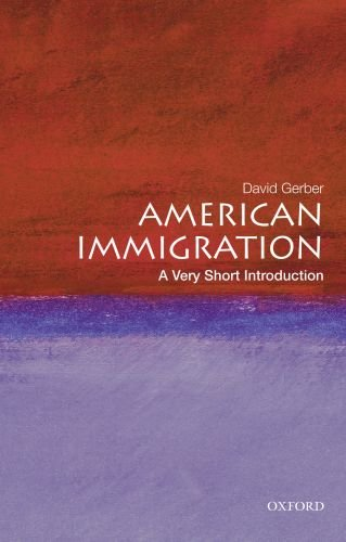 American Immigration: A Very Short Introduction 9780195331783