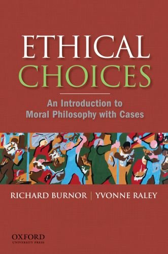 Ethical Choices: An Introduction to Moral Philosophy with Cases 9780195332957