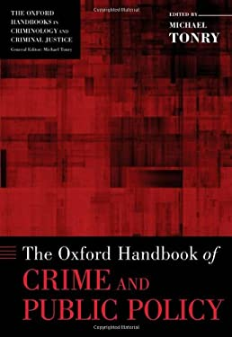 The Oxford Handbook of Crime and Public Policy 9780195336177