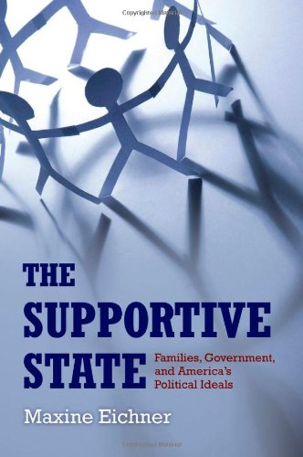 The Supportive State: Families, Government, and America's Political Ideals 9780195343212