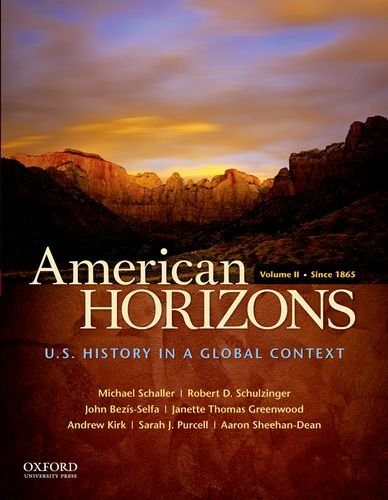 American Horizons: U.S. History in a Global Context, Volume II: Since 1865 9780195369533