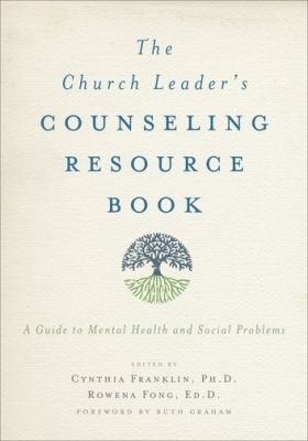 The Church Leader's Counseling Resource Book: A Guide to Mental Health and Social Problems 9780195371635