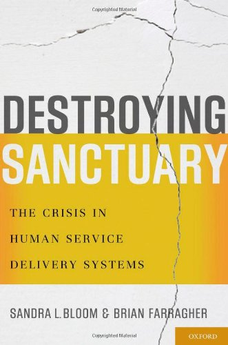 Destroying Sanctuary: The Crisis in Human Service Delivery Systems 9780195374803