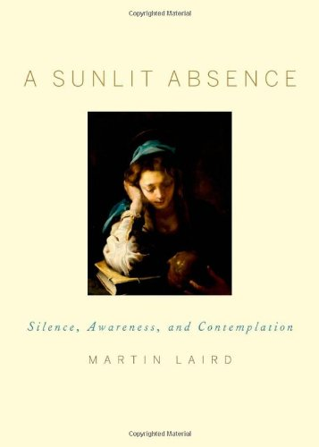 A Sunlit Absence: Silence, Awareness, and Contemplation 9780195378726