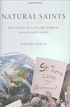 Natural Saints: How People of Faith Are Working to Save God's Earth 9780195379570