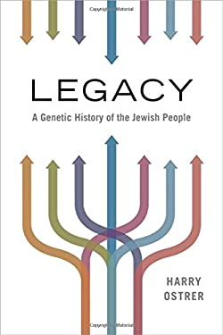 Legacy: A Genetic History of the Jewish People 9780195379617