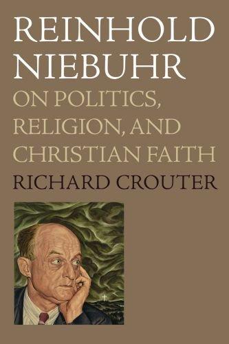Reinhold Niebuhr: On Politics, Religion, and Christian Faith 9780195379686