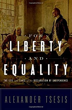 For Liberty and Equality: The Life and Times of the Declaration of Independence 9780195379693
