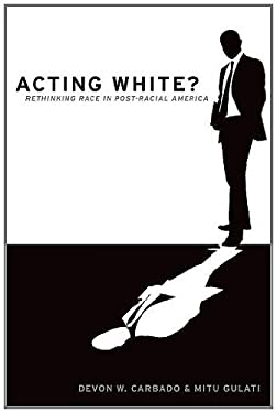 Acting White?: Rethinking Race in Post-Racial America 9780195382587