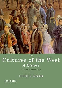 The Cultures of the West, Volume Two: Since 1350: A History 9780195388916