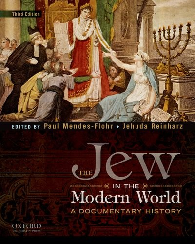 The Jew in the Modern World: A Documentary History - 3rd Edition