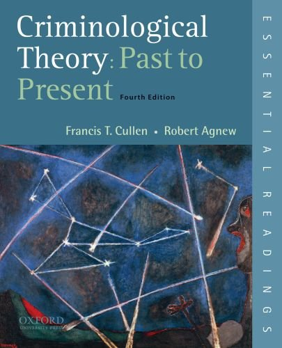 Criminological Theory: Past to Present: Essential Readings 9780195389555
