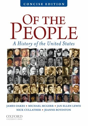 Of the People: A Concise History of the United States 9780195390728