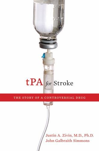 tPA for Stroke: The Story of a Controversial Drug 9780195393927