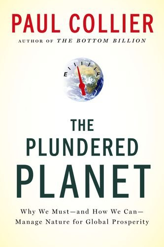 The Plundered Planet: Why We Must--And How We Can--Manage Nature for Global Prosperity 9780195395242