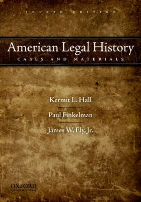 American Legal History: Cases and Materials - 4th Edition