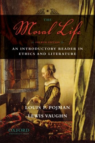 The Moral Life: An Introductory Reader in Ethics and Literature 9780195396256