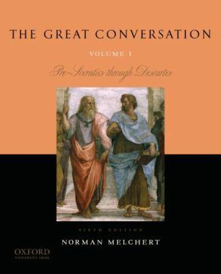 The Great Conversation: Volume I: Pre-Socratics Through Descartes 9780195397628