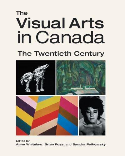 The Visual Arts in Canada: The Twentieth Century 9780195421255