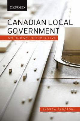 Canadian Local Government: An Urban Perspective 9780195427561