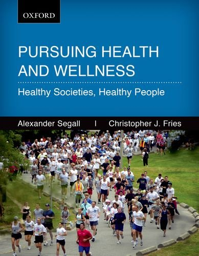 Persuing Health and Wellness: Healthy Societies, Healthy People 9780195430677