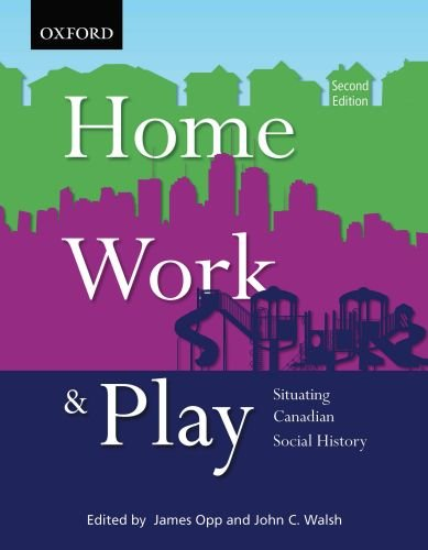 Home, Work, and Play: Situating Canadian Social History 9780195431247
