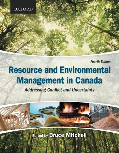 Resource and Environmental Management in Canada: Addressing Conflict and Uncertainty 9780195431285