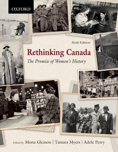 Rethinking Canada: The Promise of Women's History 9780195431728
