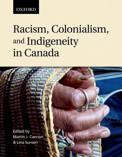 Racism, Colonialism, and Indigeneity in Canada: A Reader 9780195432312