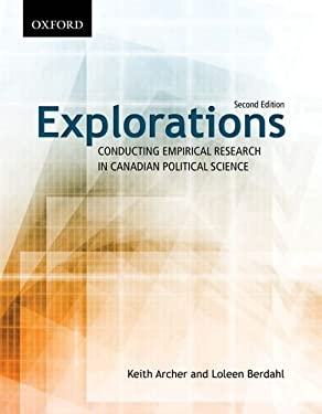 Explorations: Conducting Empirical Research in Canadian Political Science 9780195432329