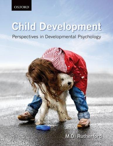 Child Development: Perspectives in Developmental Psychology 9780195432985