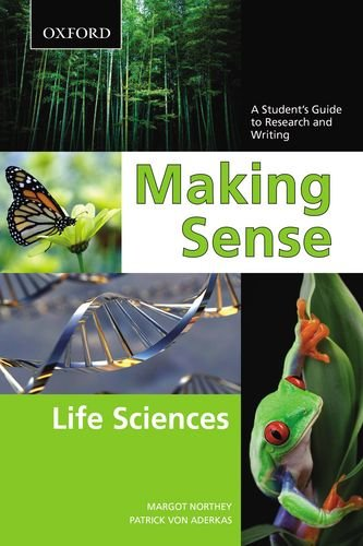 Making Sense: Life Sciences: A Student's Guide to Research and Writing 9780195433708