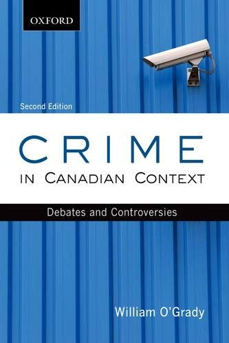 Crime in Canadian Context: Debates and Controversies 9780195433784