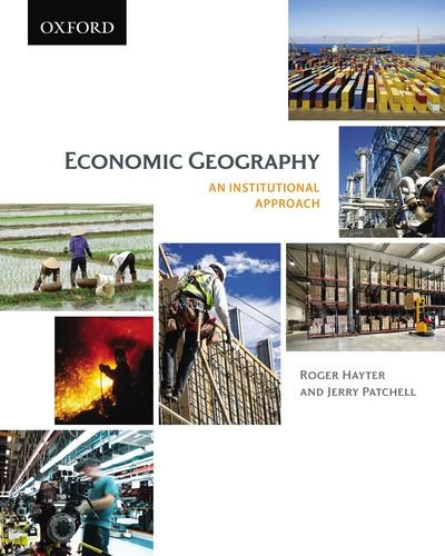 Economic Geography: An Institutional Approach 9780195433791