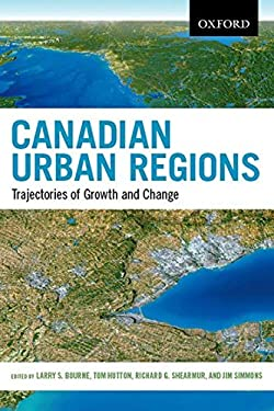 Canadian Urban Regions: Trajectories of Growth and Change 9780195433821