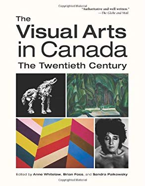 The Visual Arts in Canada: The Twentieth Century 9780195434590
