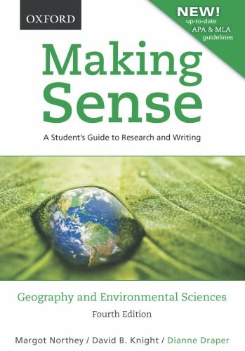 Making Sense in Geography and Environmental Sciences: A Student's Guide to Research and Writing, Revised with Up-To-Date MLA & APA Information 9780195440027