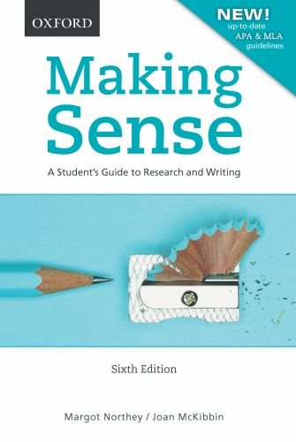 Making Sense: A Student's Guide to Research and Writing 9780195440034