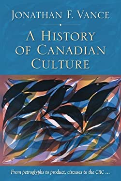 A History of Canadian Culture 9780195444223