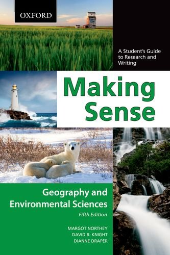 Making Sense: Geography and Environmental Sciences: A Student's Guide to Research and Writing 9780195445824