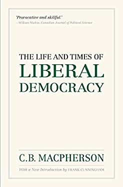 The Life and Times of Liberal Democracy 9780195447804