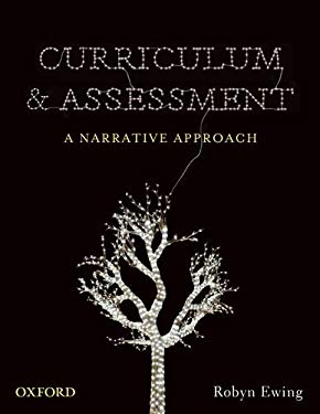 Curriculum & Assessment: A Narrative Approach 9780195564525