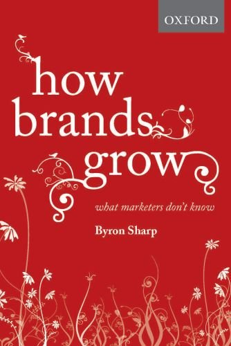How Brands Grow: What Marketers Don't Know 9780195573565